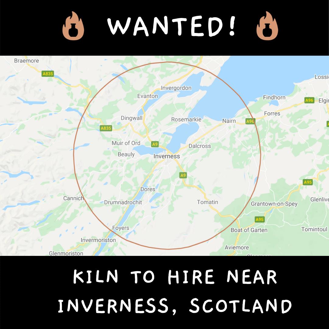 Wanted kiln to hire near Inverness, Scotland, UK